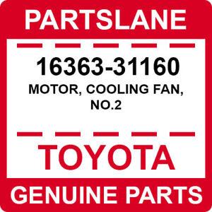 16363-31160 Toyota OEM Genuine MOTOR, COOLING FAN, NO.2