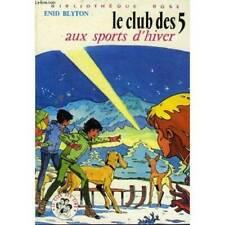 - LE CLUB DES 5 AUX SPORTS D'HIVER - ENID BLYTON +++TBE+++