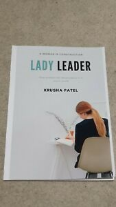 Lady Leader: A Woman in Construction by Krusha Patel (Author) *NEW*
