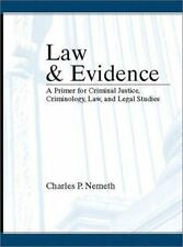 Law and Evidence: A Primer for Criminal Justice, Criminology, Law and Legal