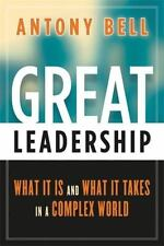 Great Leadership: What It Is and What It Takes in a Complex World (Paperback or