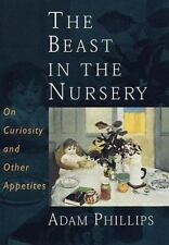 The Beast in the Nursery: On Curiosity and Other Appetites-ExLibrary