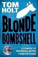 NEW Blonde Bombshell by Tom Holt