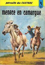 LA PATROUILLE DES CASTORS 12 MENACE EN CAMARGUE DUPUIS 1981 MITACQ SUPERBE ETAT