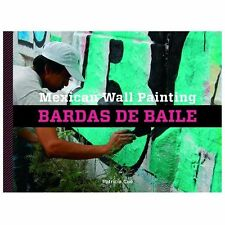 Mexican Wall Painting : Bardas de Baile by Patricia Cue (2013, Hardcover)