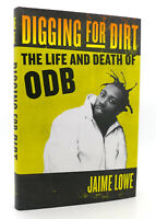 Jaime Lowe DIGGING FOR DIRT The Life and Death of ODB 1st Edition 1st Printing