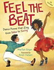 Feel the Beat : Dance Poems That Zing from Salsa to Swing by Marilyn Singer...