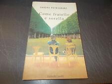 SANDRA PETRIGNANI:COME FRATELLO E SORELLA.ROMANZI&RACCONTI BALDINI 138.1998