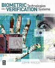 Biometric Technologies and Verification Systems by John Vacca (2007, Paperback)