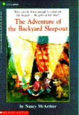 The Adventure of the Backyard Sleepout by Nancy McArthur (1992, Paperback)