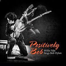 Willie Nile - Positively Bob: Willie Nile Sings Bob Dylan [New Vinyl LP]