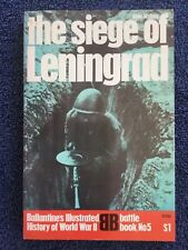 THE SIEGE OF LENINGRAD Ballantine's Illustrated History of WWII Battle Book # 5