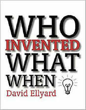 Who Invented What When by David Ellyard - Paperback Book
