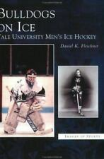 Bulldogs on Ice, CT: Yale University Men's Hockey: By Daniel K Fleschner