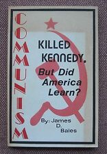 Communism Killed Kennedy, But Did America Learn? James D. Bales VERY SCARCE !!!
