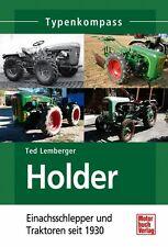 Holder Einachsschlepper und Traktoren Typen Modelle Daten Fakten Bilder Buch NEU