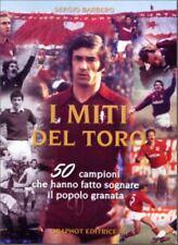 I MITI DEL TORO 50 Campioni Popolo granata Barbero 1°ediz. GRAPHOT 2003