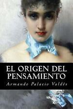 El Origen Del Pensamiento by Armando Palacio Valdés (2016, Paperback)
