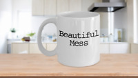 Beautiful Mess Mug Coffee Cup Funny Gift Emotional Disaster Stressed Out Chaos