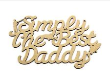 Simply The Best DADDY, FATHERS DAY GIFT PRESENT BLANK MDF plaque Fishing