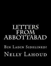 Letters from Abbottabad : Bin Ladin Sidelined? by Nelly Lahoud, Gabriel...