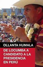 Ollanta Humala: De Locumba a candidato a la presidencia en Peru-ExLibrary