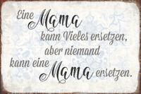 Mama nicht ersetzbar Blechschild Schild gewölbt Metal Tin Sign 20 x 30 cm