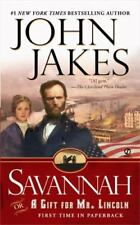 Savannah: Or a Gift for Mr. Lincoln by Jakes, John