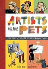 Artists and Their Pets : True Stories of Famous Artists and Their Animal...