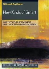 New Kinds Of Smart: How The Science Of Learnable Intelligence Is Changing Edu...