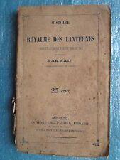 NAIF : HISTOIRE DU ROYAUME DES LANTERNES, 1842. Satire Monarchie de Juillet.