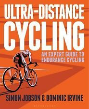 Ultra-Distance Cycling : The Cyclist's Handbook by Dominic Irvine and Simon...