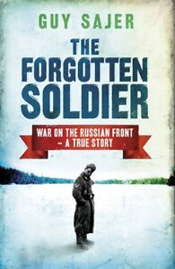 The Forgotten Soldier: War on the Russian Front - A True Story,Guy Sajer