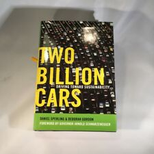 Two Billion Cars: Driving Toward Sustainability by Sperling, Daniel, Gordon, De
