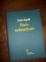 SAPELLI - Diario sudamericano. - GUERINI E ASSOCIATI - PRIMA ED: 2012 (FT)
