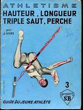 ATHLETISME - HAUTEUR, LONGUEUR, TRIPLE SAUT, PERCHE - J. Vivès 1967
