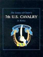 The Legacy of Custer's 7th U. S. Cavalry in Korea by Edward L. Daily (1990,...