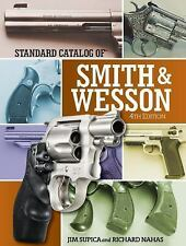 Standard Catalog of Smith and Wesson by Richard Nahas and Jim Supica