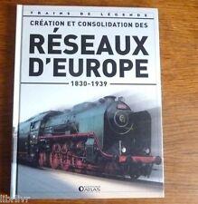 Trains de légende Ed Atlas N°25 LES RESEAUX D'EUROPE ( 1830-1939)