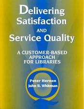 Delivering Satisfaction and Service Quality: A Customer-Based Approach-ExLibrary