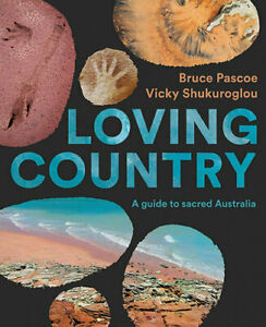 NEW Loving Country By Bruce Pascoe Hardcover Free Shipping