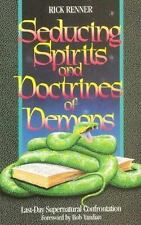 Seducing Spirits and Doctrines of Demons by Renner, Rick, Good Book