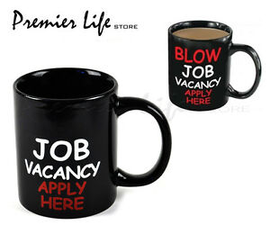 Blow Job Vacancy Mug - Novelty Joke Fun Gift Heat Changing Mug