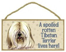 "A Spoiled Rotten Tibetan Terrier lives here! WHT Dog Sign 5""x10"" Wood Plaque 687"