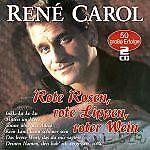 Carol, Rene  - Rote Rosen, rote Lippen, roter Wein - 50 Erfolge CD *NEU*OVP*