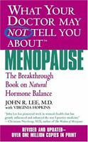 What Your Doctor May Not Tell You About Menopause (TM): The Breakthrough Book on