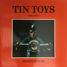 TIN TOYS 1945-1975 by MICHAEL BUHLER