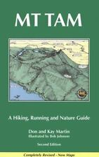 Mt. Tam: A Hiking, Running, and Nature Guide by Martin, Don; Martin, Kay
