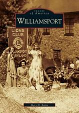 Images of America Williamsport Maryland by Mary H. Rubin (2005, Paperback)