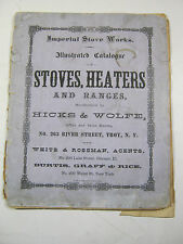 1870 IMPERIAL STOVE HEATERS WORKS HEATERS HICKS WOLFE TROY NY CATALOG ORIGINAL